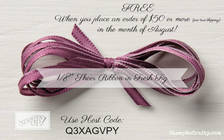 August Host Code Gift, Stampmecraftycom, stampin' up, Sheer Ribbon, Fresh Fig